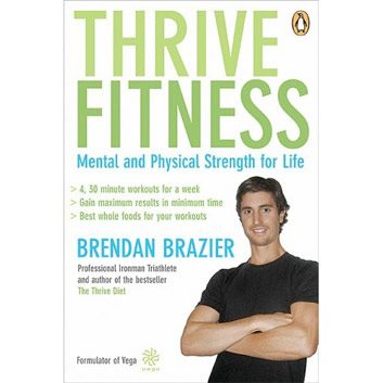 Thrive Fitness by Brendan Brazier
